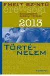 Emelt szintű érettségi - 2013 - Kidolgozott szóbeli tételek - Történelem