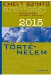 Emelt szintű érettségi - 2015 - Kidolgozott szóbeli tételek - Történelem