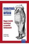 Gyarmatokból impérium - Magyar kutatók tanulmányai az amerikai történelemről
