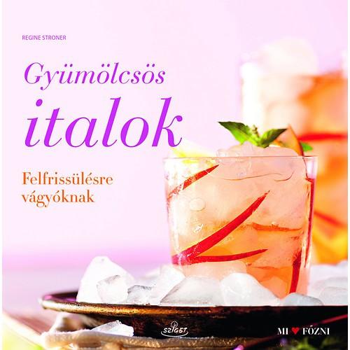 Gyümölcsös italok (MI ♥ FŐZNI), Sziget kiadó, Szakácskönyvek, gasztronómia