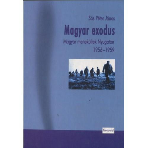 Magyar exodus - Magyar menekültek Nyugaton 1956-1959