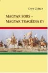 Magyar sors - magyar tragédia (?)