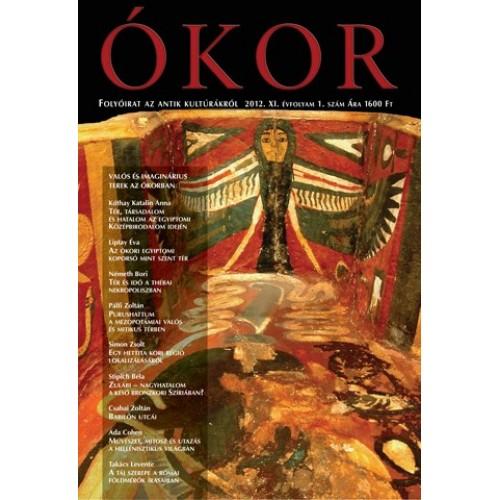 Ókor 2012/1 Valós és imaginárius terek az ókorban