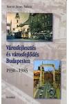 Városfejlesztés és városfejlődés Budapesten - 1930-1985