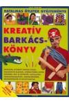 Kreatív barkácskönyv (Hatalmas ötletek gyűjteménye)
