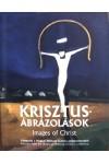 Krisztus-ábrázolások (Válogatás a Magyar Nemzeti Galéria gyűjteményeiből)