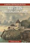Kufstein, a megtorlások jelképe - A magyar történelem rejtélyei 18.