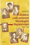 Küzdelem a nők parlamenti választójogáért Magyarországon 1848–1938