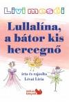 Livi meséi - Lullalína, a bátor kis hercegnő