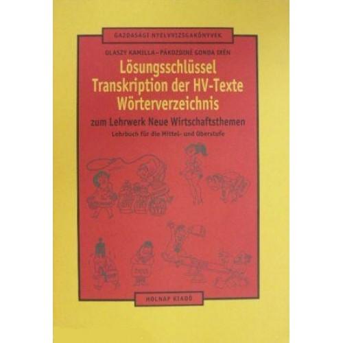 Lösungsschlüssel, Transkription der HV-Texte, Wörterverzeichnis zum Lehrwerk Neue Wirtschaftsthemen