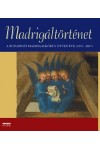 Madrigáltörténet - A Budapesti Madrigálkórus 50 éve (1957-2007)