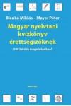 Magyar nyelvtani kvízkönyv érettségizőknek – 500 kérdés megoldásokkal