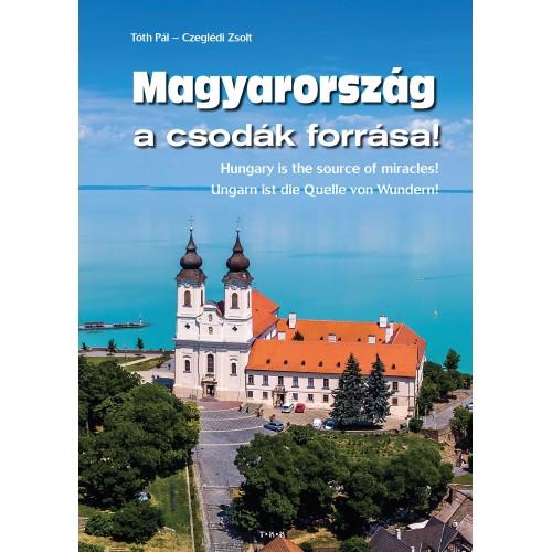 Magyarország a csodák forrása!