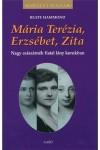 Mária Terézia, Erzsébet, Zita (Királyi házak)