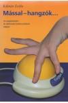 Mással – hangzók… Az augmentatív és alternatív kommunikáció alapjai *
