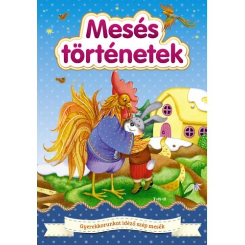 Mesés történetek - Gyerekkorunkat idéző szép mesék