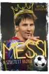 Messi - A született bajnok (Nem csak rajongóknak)