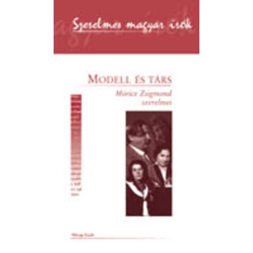 Modell és társ - Móricz Zsigmond szerelmei (Szerelmes magyar írók)