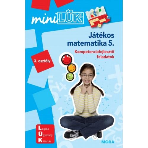 Játékos matematika 5.- 3. osztály - Kompetenciafejlesztő feladatok - MiniLÜK