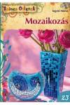 Mozaikozás (Színes ötletek 23.)