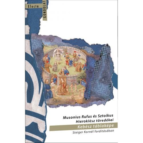 Musonius Rufus és Sztoikus Hieroklész töredékei / Kebész táblaképe