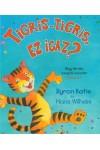 Tigris-tigris, ez igaz?
