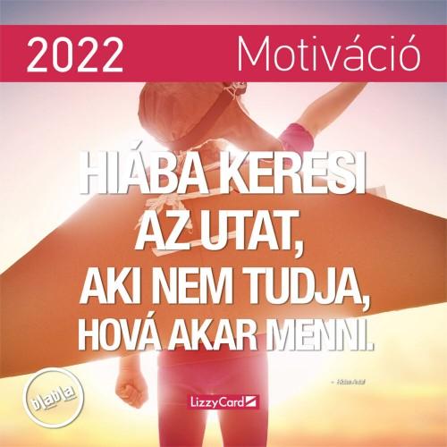 Motiváció - Képes falinaptár (kicsi) 2022