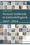 Nemzeti értékviták és kultúrafelfogások, 1847-2014