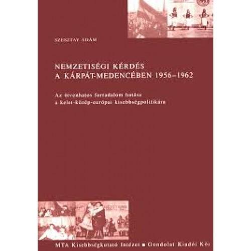 Nemzetiségi kérdés a Kárpát-medencében 1956-1962