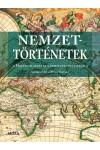 Nemzettörténetek - Hogyan alakult ki a nemzetek identitása?