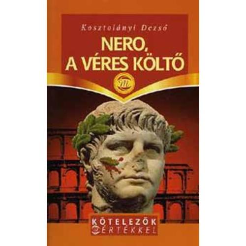 Nero, a véres költő (Kötelezők mértékkel)