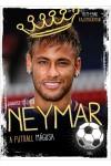 Neymar - A futball mágusa (Nem csak rajongóknak)