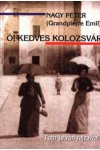 Ó, kedves Kolozsvár (Lírai városkalauz)