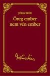 Öreg ember nem vén ember (Jókai Mór sorozat 32.)