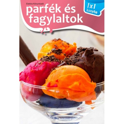 Parfék és fagylaltok - 1x1 konyha