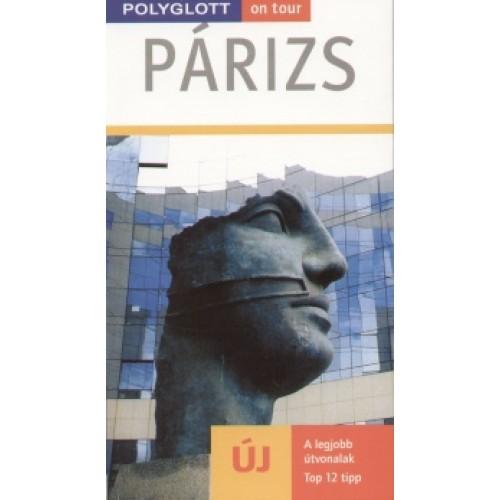 Párizs - Polyglott on tour - A legjobb útvonalak - Top 12 tipp