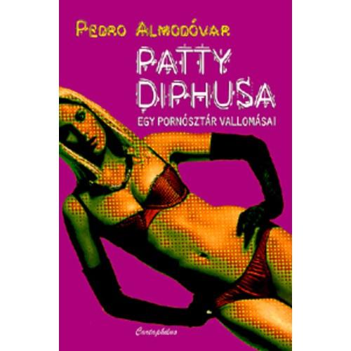 Patty Diphusa - Egy pornósztár vallomásai