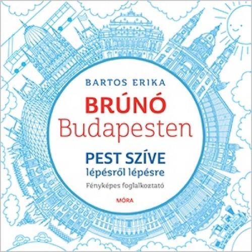 Pest szíve lépésről lépésre (Brúnó Budapesten 3.) - fényképes foglalkoztató