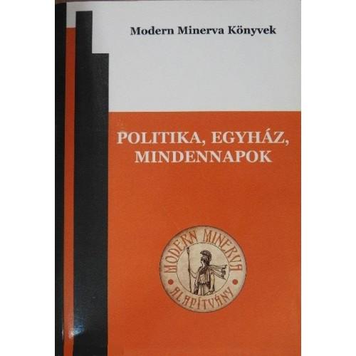 Politika, egyház, mindennapok (Tanulmányok)