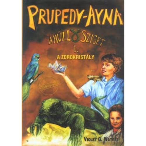 Prupedy-Ayna - A hüllősziget I. (A zordkristály)