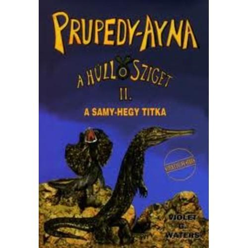 Prupedy-Ayna - A hüllősziget II. (A Samy-hegy titka)