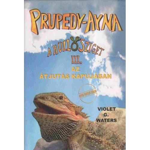 Prupedy-Ayna - A hüllősziget III. (Az átjutás kapujában)
