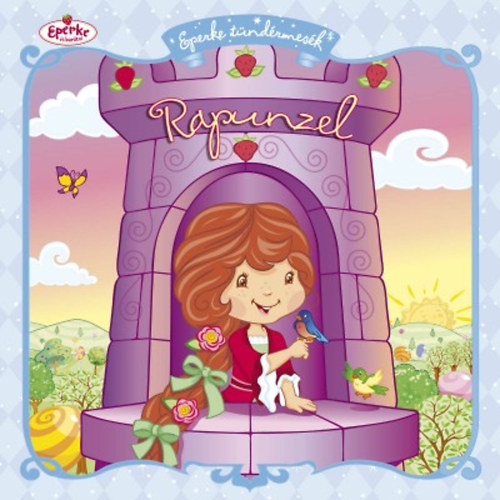 Rapunzel (Eperke és barátai - Eperke tündérmesék)