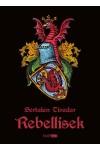 Rebellisek (Történelmi kalandfilm-forgatókönyv)