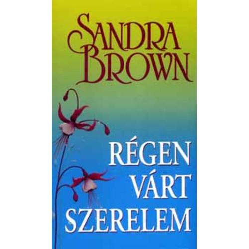Régen várt szerelem (Sandra Brown)