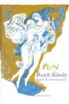 Reich Károly élete és munkássága 1922-1988