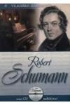 Robert Schumann (Világhíres zeneszerzők 16.) - zenei CD melléklettel