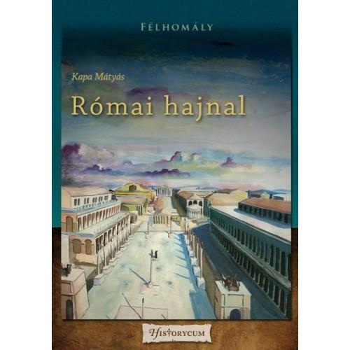 Római hajnal (Félhomály 1.)