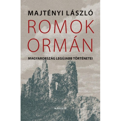 Romok ormán (Magyarország legújabb történetei)