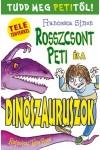 Rosszcsont Peti és a dinoszauruszok (Tele tényekkel)
